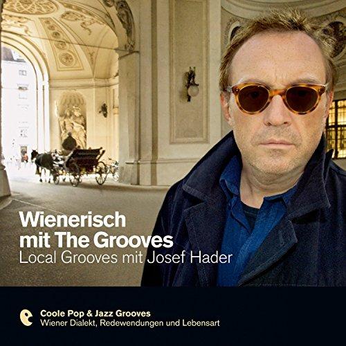 Wienerisch mit The Grooves - Local Grooves mit Josef Hader Titelbild