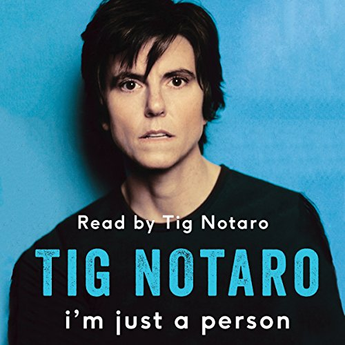 I'm Just a Person     My Year of Death, Cancer and Epiphany              By:                                                                                                                                 Tig Notaro                               Narrated by:                                                                                                                                 Tig Notaro                      Length: 5 hrs and 15 mins     4 ratings     Overall 4.5