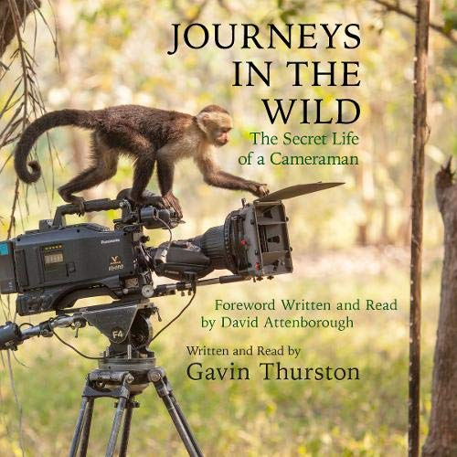 Journeys in the Wild Audiobook By Gavin Thurston, Sir David Attenborough cover art