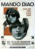 Mando Diao - Fire Live, Frankfurt 2009 »