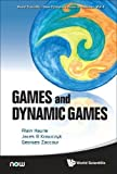 Alain, H: Games And Dynamic Games (World Scientific-Now Publishers Series in Business, Band 1) - Alain Haurie