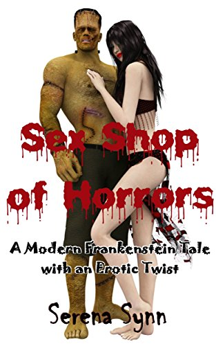 Sex Shop of Horrors: A Modern Frankenstein Tale With an Erotic Twist (English Edition)