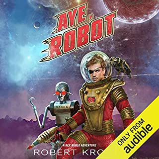 Aye, Robot     A Rex Nihilo Adventure - Starship Grifters, Book 2              By:                                                                                                                                 Robert Kroese                               Narrated by:                                                                                                                                 J.D. Ledford                      Length: 10 hrs and 17 mins     363 ratings     Overall 4.4