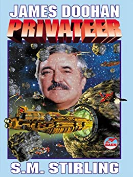 Privateer: The Flight Engineer, Volume II by [S. M. Stirling, James Doohan]