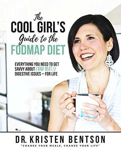 The Cool Girl's Guide to the FODMAP Diet: Everything you need to get savvy about (and beat!) digestive issues - for life