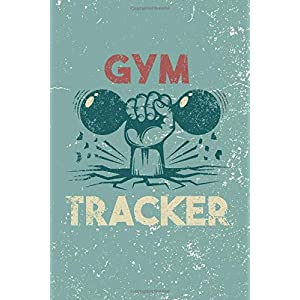 Gym Tracker: Fitness Journal For Some Real Weight Loss! - Bodybuilding Journal, Physical Fitness Journal, Fitness Log… 2