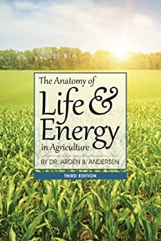 The Anatomy of Life and Energy in Agriculture
