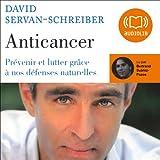 Anticancer - Prévenir et lutter grâce à nos défenses naturelles - Format Téléchargement Audio - 19,30 €
