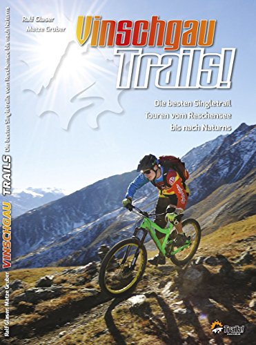 Guidebook Vinschgau Trails!: Das Trailparadies (TrailsBOOK / Mountainbike-Guides für Singletrail-Fans)