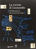 La mente di Leonardo. Nel laboratorio del genio universale. Catalogo della mostra (Firenze, 28 marzo 2006-7 gennaio 2007)