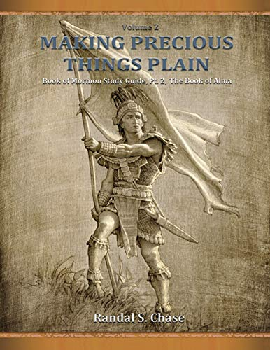 Book of Mormon Study Guide, Pt. 2: The Book of Alma (Making Precious Things Plain) -  Chase, Randal S., Paperback