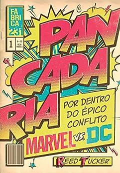 Pancadaria: Por dentro do épico conflito Marvel vs DC por [Reed Tucker, Guilherme Kroll]