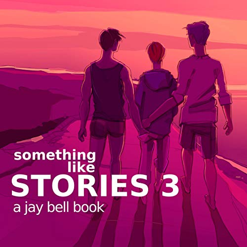 Something Like Stories: Volume Three cover art
