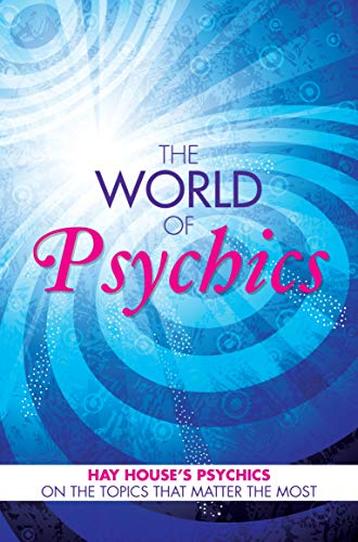The World of Psychics: Hay House Psychics on the Topics that Matter Most (English Edition)