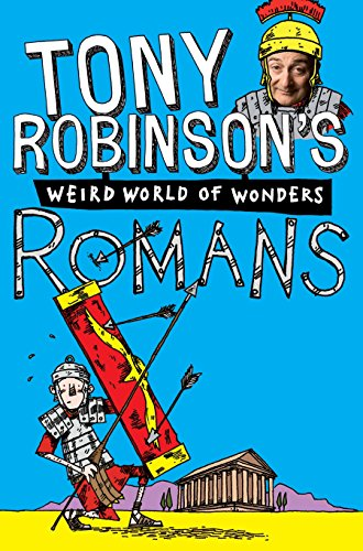 Romans (Sir Tony Robinson's Weird World of Wonders, Band 6)