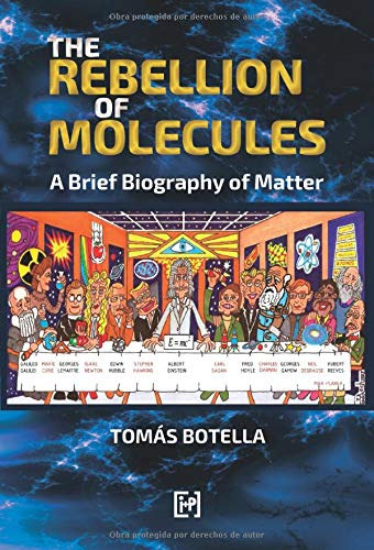Image OfThe Rebellion Of Molecules: A Brief Biography Of Matter