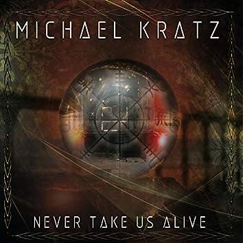 Never Take Us Alive