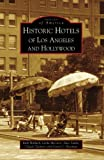 hoteles en los angeles - Historic Hotels of Los Angeles and Hollywood (Images of America: California)