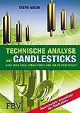 Technische Analyse mit Candlesticks: Alle wichtigen Formationen und ihr Praxiseinsatz - Steve Nison