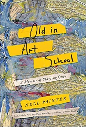 [1640090614] [9781640090613] Old In Art School: A Memoir of Starting...