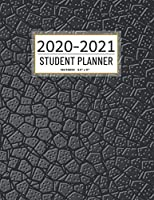 Student Planner 2020-2021: 12 Month School Organizer,Student Planner Undated,Weekly and Monthly Planner,Homeschool Planner 2020-2021, Homeschooling Planner 2020-2021 Leather Student Planner 2020-2021(Student Planner For Academic Year 2020-2021)