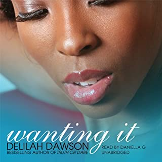 Wanting It                   By:                                                                                                                                 Delilah Dawson                               Narrated by:                                                                                                                                 Danielle G.                      Length: 6 hrs and 6 mins     45 ratings     Overall 3.1