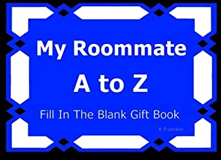 My Roommate A to Z Fill In The Blank Gift Book: Volume 45 (A to Z Gift Books)