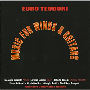 Euro Teodori: Music for Winds & Guitars