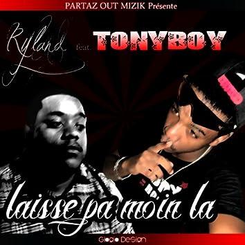 Laisse pa moin la (feat. Tony Boy)