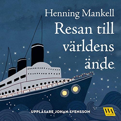 Resan till världens ände     Joel-serien 4              By:                                                                                                                                 Henning Mankell                               Narrated by:                                                                                                                                 Johan Svensson                      Length: 4 hrs and 51 mins     Not rated yet     Overall 0.0
