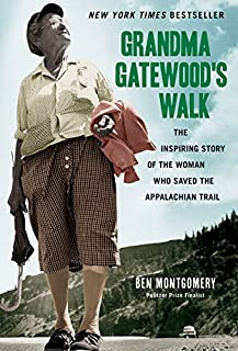 Grandma Gatewood39;s Walk - The Inspiring Story of the Woman Who Saved the Appalachian Trail