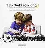 Un derbi solidario 3: Historias del fútbol asturiano por una buena causa