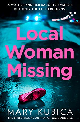 Local Woman Missing: A gripping thriller with a jaw-dropping twist from the New York Times bestselling author by [Mary Kubica]