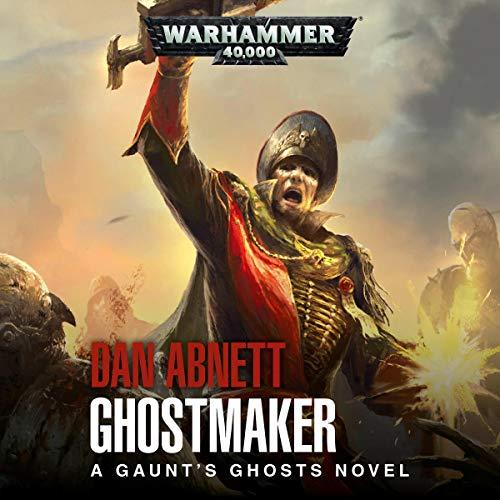 Ghostmaker: Gaunt's Ghosts, Book 2