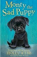 Monty the Sad Puppy (Holly Webb Animal Stories)