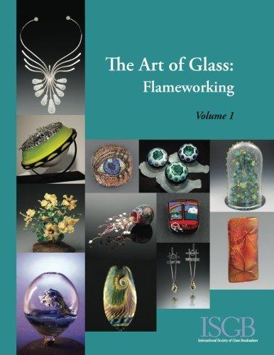 Art of Glass: Flameworking (Volume 1)