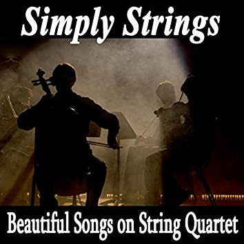 Simply Strings - Beautiful Songs on String Quartet