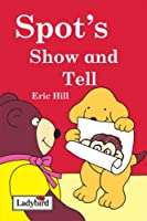 Spot's Show and Tell