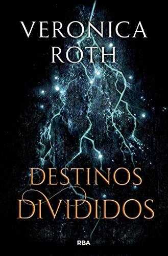 Destinos Divididos Las Marcas De La Muerte Nº 2 Spanish Edition Ebook Roth Veronica Pilar Ramírez Tello Raúl García Campos Kindle Store