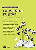 Management du sport en pratique. Études de cas pratiques - Études de cas : droit, gestion, marketing, stratégie