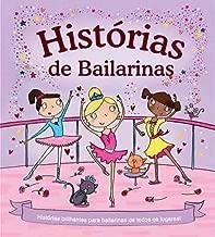 Histórias de bailarinas: Histórias brilhantes para bailarinas de todos os lugares!