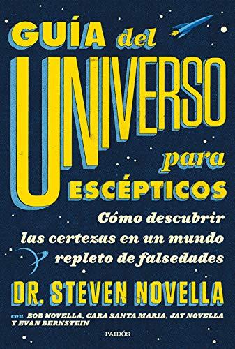Guía del Universo para escépticos: Cómo descubrir las certezas en un mundo repleto de falsedades (Contextos)