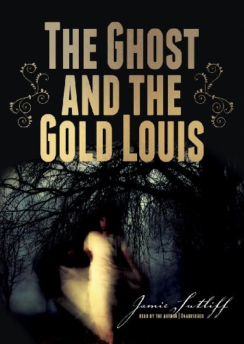 The Ghost and the Gold Louis (Library Edition)