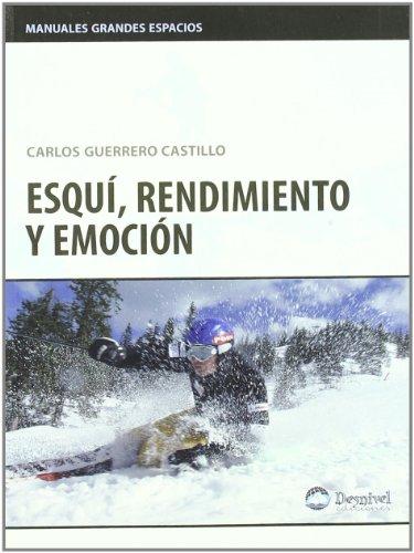 Esqui, rendimiento y emocion (Grandes Espacios)
