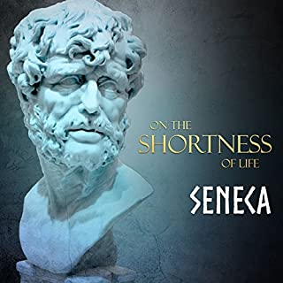 On the Shortness of Life                   By:                                                                                                                                 Seneca,                                                                                        Damian Stevenson - translator                               Narrated by:                                                                                                                                 Roberto Scarlato                      Length: 1 hr and 11 mins     4 ratings     Overall 4.8