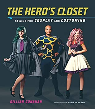 The Hero s Closet  Sewing for Cosplay and Costuming
