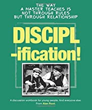 Disciplification: The way a master teaches is not through rules but through relationship (Toolbox Titles)