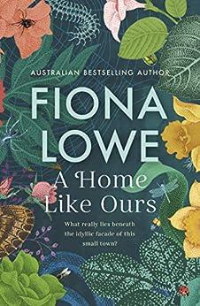 A Home Like Ours by [Fiona Lowe]