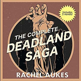 The Complete Deadland Saga                   By:                                                                                                                                 Rachel Aukes                               Narrated by:                                                                                                                                 Hollie Jackson                      Length: 27 hrs and 12 mins     292 ratings     Overall 4.5