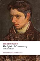 The Spirit of Controversy: And Other Essays (Oxford World's Classics)